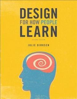 Julie Dirksen: Design for How People Learn (Paperback); 2015 Edition
