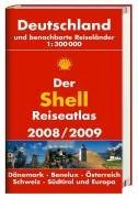 Der Shell Reiseatlas 2008/2009: Deutschland und benachbarte Reiseländer 1:300000