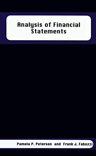 Analysis of Financial Statements (Frank J. Fabozzi Series) (Analysis Of Financial Statements Problems And Solutions)
