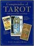 Comprender el Tarot: Guia Personal de Aprendizaje