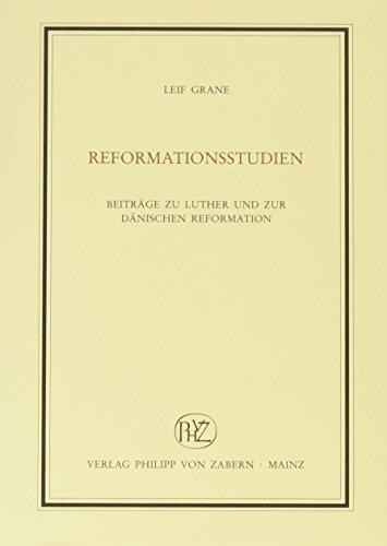 Reformationsstudien: Beiträge zu Luther und zur dänischen Reformation (Veröffentlichungen des Instituts für Europäische Geschichte Mainz, ... Religionsgeschichte) (German Edition)