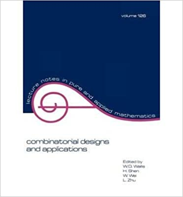 Book { [ COMBINATORIAL DESIGNS AND APPLICATIONS COMBINATORIAL DESIGNS AND APPLICATIONS (LECTURE NOTES IN PURE AND APPLIED MATHEMATICS #126) ] } Wallis, Wallis ( AUTHOR ) Jun-01-1990