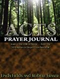 ACTS Prayer Journal : 50 Templates to Deepen Your Prayer Life, , 0615253865
