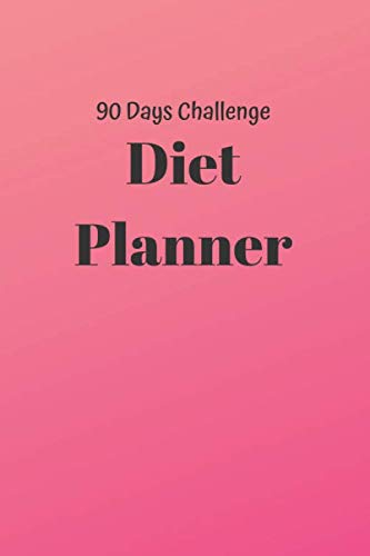 Diet Planner: 6 x 9 inches 90 daily pages paperback (about 3 months/12 weeks worth) easily record and track your food consumption (breakfast, lunch, ... Perfect gift for fitness lovers, gym lovers.