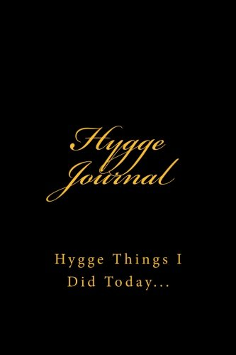 Hygge Journal: Hygge Things I Did Today…