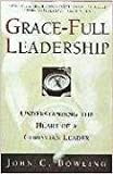 Grace-Full Leadership, John C. Bowling, 0834117754