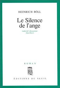 Le silence de l'ange par Heinrich Böll