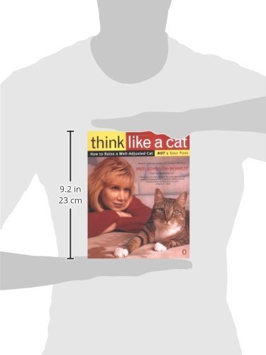 Think Like a Cat: How to Raise a Well-Adjusted Cat--Not a Sour Puss