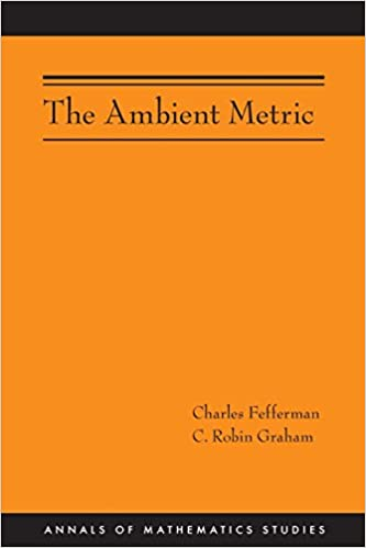 The Ambient Metric (AM-178) (Annals of Mathematics Studies)