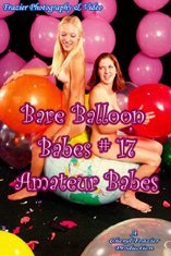 Bare Balloon Babes # 17 The Contest ()