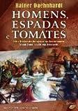 HOMENS, ESPADAS E TOMATES - FEITOS HERÓICOS DOS PORTUGUESES NOS DESCOBRIMENTOS