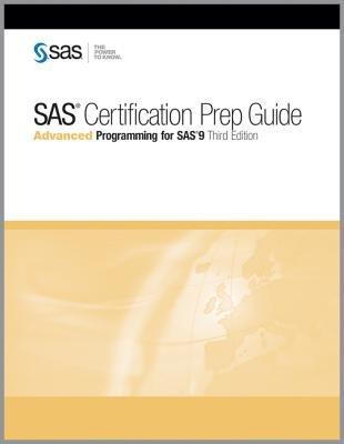 SAS Certification Prep Guide:: Advanced Programming for SAS 9, Third Edition [SAS CERTIFICATION PREP GD 3/E] [Paperback] (Sas Certification Prep Guide)