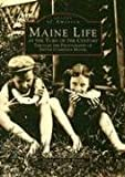 Maine Life at the Turn of the Century, Jack Barnes and Diane Barnes, 0752402404