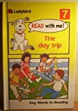 The Day Trip, Ladybird Books Staff, 072141320X