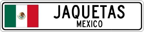 Price comparison product image Custom Street Sign JAQUETAS,  MEXICO - Mexico Flag City Sign - 4x18 Inches Aluminum Metal Sign