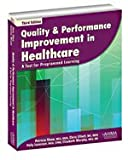 Quality and Performance Improvement in Healthcare, Shaw, Patricia and Elliott, Chris, 158426165X