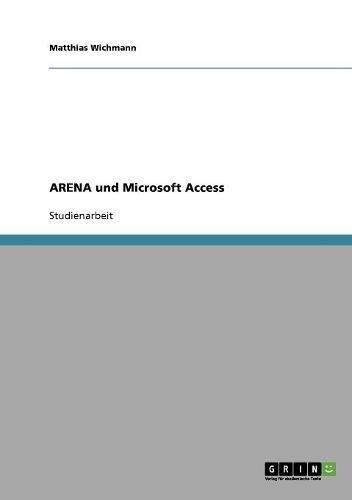 ARENA und Microsoft Access (German Edition) by GRIN Verlag