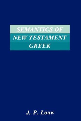 Semantics of New Testaments Greek (Society of Biblical Literature Semeia Studies)