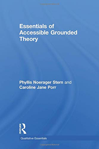 Essentials of Accessible Grounded Theory (Qualitative Essentials)