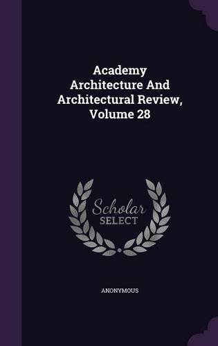 Download Academy Architecture And Architectural Review, Volume 28 pdf epub