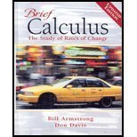 Brief Calculus : The Study of Rates of Change Updated Edition, Armstrong, Bill and Davis, Don, 0131019872