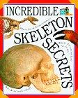 Skeleton Secrets, Dorling Kindersley Publishing Staff, 1564587274