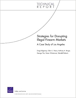 Book Strategies for Disrupting Illegal Firearm Markets: A Case Study of Los Angeles