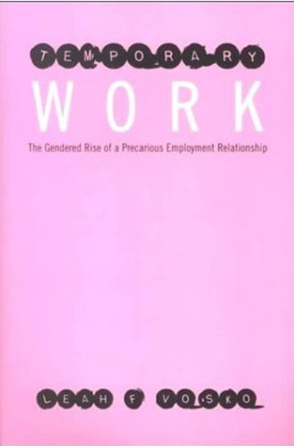 Temporary Work: The Gendered Rise of a Precarious Employment Relationship (Studies in Comparative Political Economy and