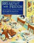 Breakfast with Friends, Elizabeth Alston, 0517147882