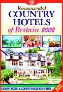 Recommended Country Hotels of Britain 2002: Country Hotels & Country House Hospitality : With Maps...