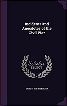 Book Incidents and Anecdotes of the Civil War
