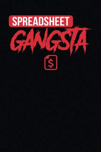 Spreadsheet Gangsta: Black, White & Red Design, Blank College Ruled Line Paper Journal Notebook for Accountants and Their Families. (Bookkeeping and ... Book: Journal Diary For Writing and Notes)