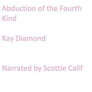 Abduction of the Fourth Kind Audiobook