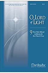O Lord of Light: Nine Two-Part Mixed Anthems for the Church Year - Organ Paperback