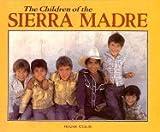 Children of the Sierra Madre, Frank Staub, 0876149433