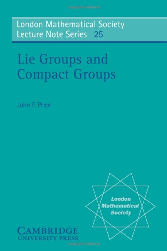 Lie Groups and Compact Groups (London Mathematical Society Lecture Note Series)