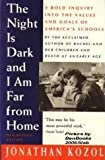 The Night Is Dark and I Am Far from Home : A Political Indictment of the U. S. Public Schools, Kozol, Jonathan, 0671724177