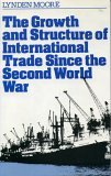 The Growth and Structure of International Trade since the Second World War, Lynden Moore, 0389204986