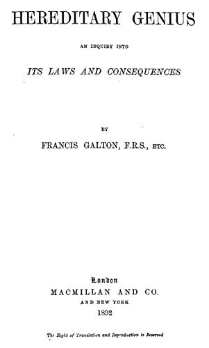 Hereditary Genius: An inquiry into its laws and consequences (English Edition)