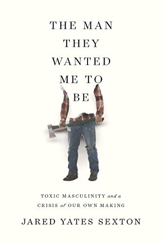 Pdf Social Sciences The Man They Wanted Me to Be: Toxic Masculinity and a Crisis of Our Own Making