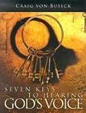 Seven Keys to Hearing God's Voice, Craig Von Buseck, 1563220873