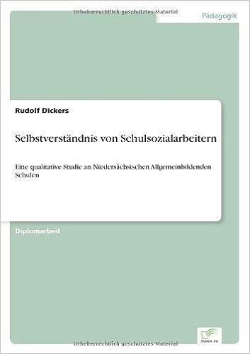 Selbstverst??ndnis von Schulsozialarbeitern: Eine qualitative Studie an Nieders??chsischen Allgemeinbildenden Schulen by Rudolf Dickers (2001-01-01)