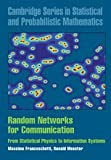 Random Networks for Communication : From Statistical Physics to Information Systems, Franceschetti, Massimo and Meester, Ronald, 0521854423