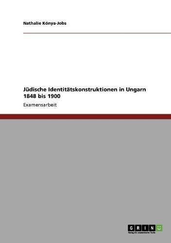 Download Jüdische Identitätskonstruktionen in Ungarn 1848 bis 1900 (German Edition) pdf epub