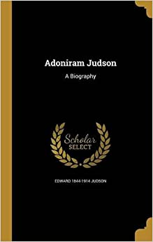 Book Adoniram Judson: A Biography