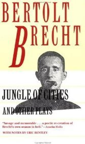 Jungle of Cities and Other Plays: Includes: Drums in the Night; Roundheads and Peakheads