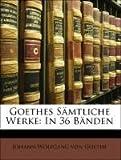 Goethes Sämtliche Werke: In 36 Bänden, Silas White and Karl Goedeke, 1141283042
