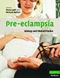 Pre-eclampsia: Etiology and Clinical Practice (Cambridge Medicine (Hardcover))