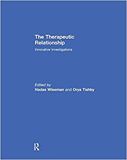 The Therapeutic Relationship: Innovative Investigations