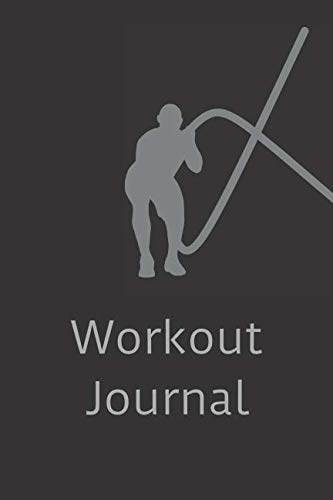 Workout Journal: Keep track of your workouts and improve day by day